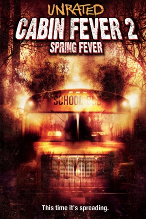 cabin fever 2,eli roth,alexi wasser,ti west,cultfilm,cabin fever,cult,sequel,horror