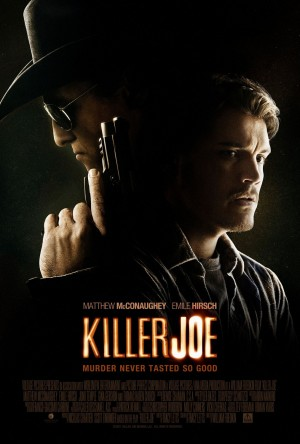 killer joe,william friedkin,Tracy Letts,Emile Hirsch,Thomas Haden Church,Matthew McConaughey,Juno Temple
