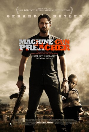 Machine Gun Preacher,gerard butler,Marc Forster,Quantum of Solace, monsters ball,the kite runner,Coriolanus,Michelle Monaghan,The Bounty Hunter,The Ugly Truth,biopic