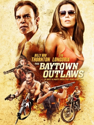 billy bob thornton,the baytown outlaws,exploitation,grindhouse,roger corman,eva longoria,barry battles,thomas brodie-sangster,clayne crawford,daniel cudmore,travis fimmel,zoe bell,serinda swan,brea grant,agnes bruckner,arden cho,bitch slap,lesbian vampire killers